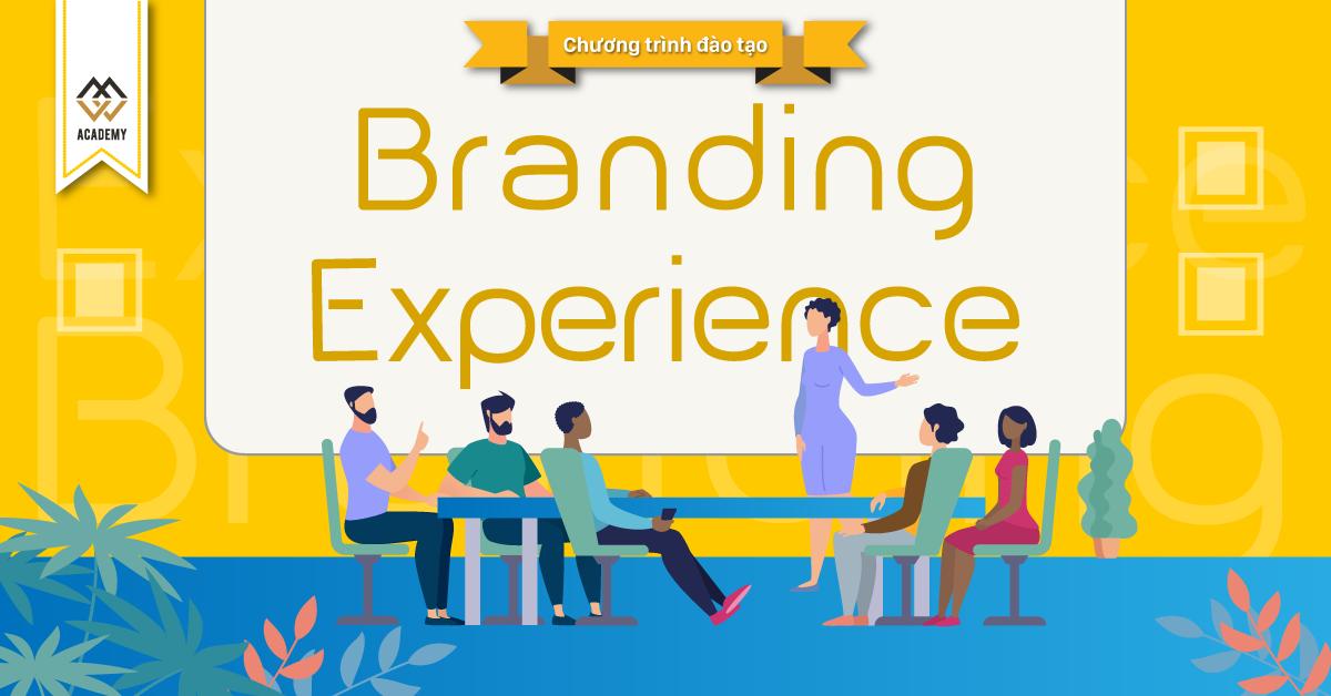 Xây Dựng Thương Hiệu Qua Trải Nghiệm Khách Hàng - Branding Experience